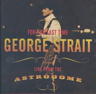 FOR THE LAST TIME:LIVE FROM THE ASTRO BY STRAIT,GEORGE (CD)