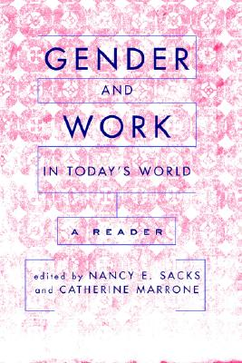 Gender and Work in Today's World By Sacks, Nancy E. (EDT)/ Marrone, Catherine (EDT)