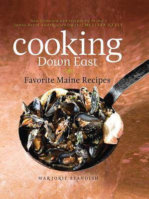 Cooking Down East By Kelly, Melissa (FRW)/ Standish, Marjorie